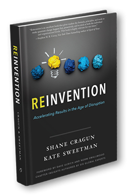 Reinvention: Accelerating Results in the Age of Disruption