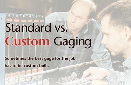 Standard Vs Custom Gaging