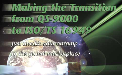 Making The Transition From Qs 9000 To Iso Ts 16949